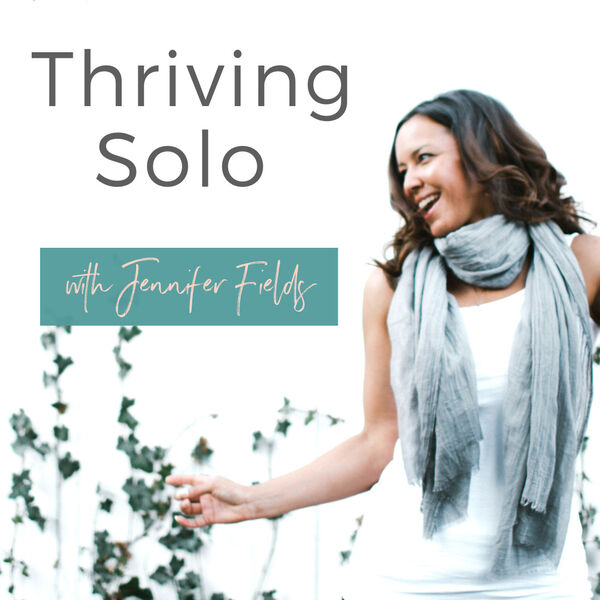 Thriving Solo with Jennifer Fields to start National Singles Week!